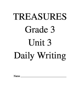Treasures Reading Series Third Grade Writing Prompt Packet - Unit 3