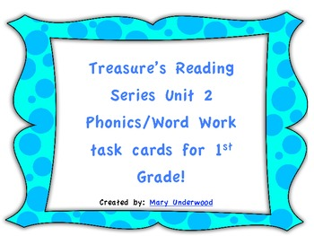 Treasure's Reading Series Unit 2 Phonics/Word Work Task Cards