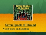 "Treasures Reading - ""Seven Spools of Thread"" - Vocabulary & Spelling"