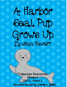 Treasures Resources 2007-A Harbor Seal Pup Grows Up-Grade 2, Unit 2, Week 2
