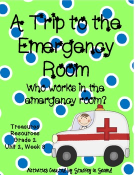 Treasures Resources-2007-A Trip to the Emergency Room-Grade 2, Unit 2, Week 3