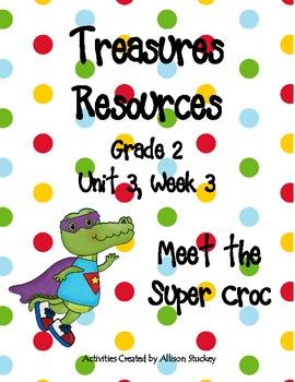 Treasures Resources Super Croc- Grade 2 Unit 3 Week 3 2007 Edition