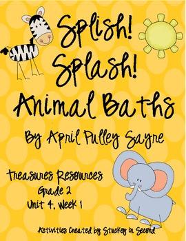 Treasures Resources Unit 4 Week 1 Splish Splash Animal Baths 2007 Edition