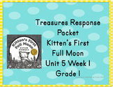 Treasures Response Packet Grade 1-- Unit 5  Week 1  -- Kitten's First Full Moon