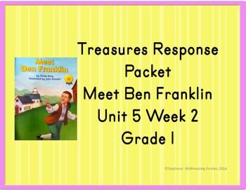 Treasures Response Packet  Grade 1 -- Unit 5 Week 2 -- Meet Ben Franklin