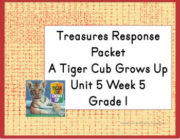 Treasures Response Packet  Grade 1 -- Unit 5 Week 5 -- A Tiger Cub Grows Up