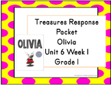 Treasures Response Packet  Grade 1 -- Unit 6 Week 1 -- Olivia