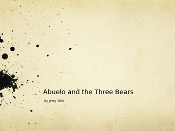 Treasures Story: Abuelo and the Three Bears by Jerry Tello
