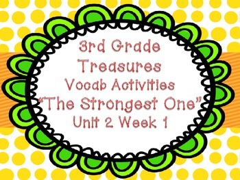 Treasures Third Grade Unit 2 Week 1 Strongest One Vocab Games Activities
