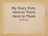 Treasures Unit 1 Vocabulary - My Diary from Here to There