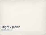 Treasures Unit 2 reading - Mighty Jackie