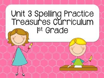 Treasures Unit 3 Spelling Practice/1st Grade