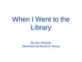 Treasures Unit 3 reading - When I Went to the Library
