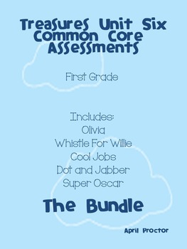 Treasures Unit Six Common Core Differentiated Assessments: The Bundle