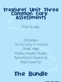 Treasures Unit Three Common Core Differentiated Assessments: The Bundle