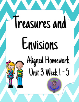 Treasures and Envisions Aligned Homework for Unit 3 Week 1-5