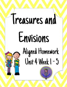 Treasures and Envisions Aligned Homework for Unit 4 Week 1-5