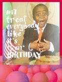 Treat everybody like it's their birthday! Kid President Th