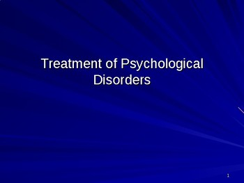 Treatment of Psychological Disorders Power Point