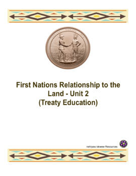 Treaty 6 Unit 2 - First Nations Relationship to the Land Grade 4