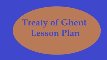 Treaty of Ghent Lesson Plan