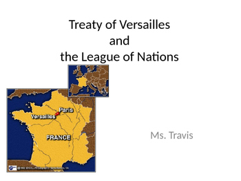 Treaty of Versailles and the League of Nations/ 14 Points- lecture/ PPT