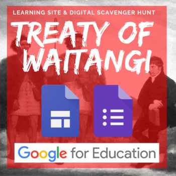 Treaty of Waitangi: Differences Between the Texts -Google Site & Scavenger Hunt!