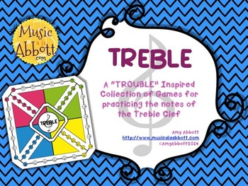 """Treble!  A """"Trouble""""-inspired Collection of Games for Practicing the Treble Clef"""