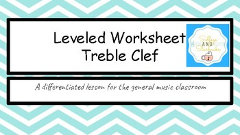 Treble Clef Leveled Worksheet