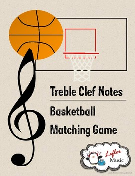 Treble Clef Notes - Basketball Matching Game