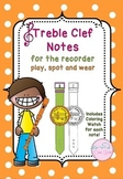 Treble Clef Notes for the recorder (Play, Spot and Wear!)