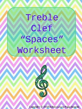 "Treble Clef ""Spaces"" Worksheet"