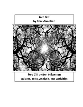 Tree Girl by Ben Mikaelsen Quizzes, Tests and Activities