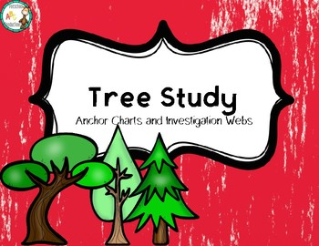Tree Study Anchor Charts & Investigation Webs