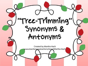 """Tree-Trimming"" Holiday Synonym and Antonym Game"