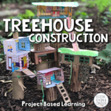Treehouse Construction, Project Based Learning (PBL) Print & Distance Learning