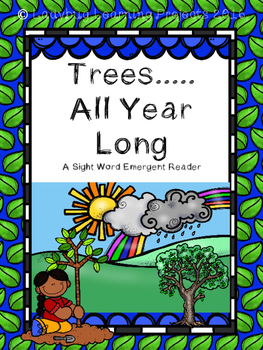 Trees.....All Year Long  (A Sight Word Emergent Reader)