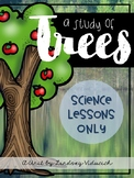 Trees Unit (Science Lessons ONLY)