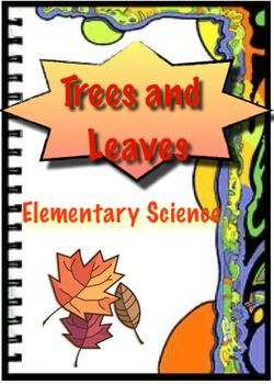 Trees and Leaves - Elementary Science
