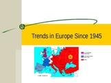 Trends in Europe Since WW II