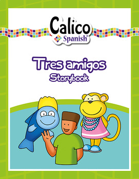Tres Amigos FREE Storybook reader for elementary Spanish