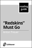 "Treuer, Anton. ""Redskins Must Go"" (Reading Guide)"