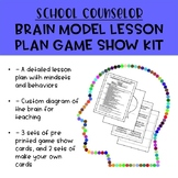 School Counseling Brain Model Lesson Plan and Brain Game Show Kit