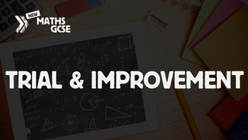 Trial & Improvement - Complete Lesson