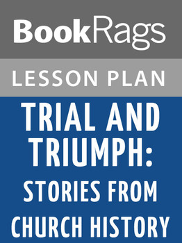 Trial and Triumph: Stories from Church History Lesson Plans