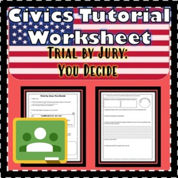Trial by Jury: You Decide -Simulation SS.7.C.2.6 Civics Tutorial Worksheet