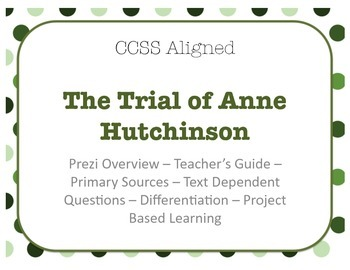 Trial of Anne Hutchinson - Primary Source - CCSS Aligned Lesson