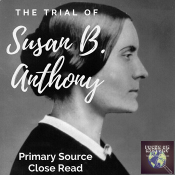 Trial of Susan B. Anthony - Primary Source