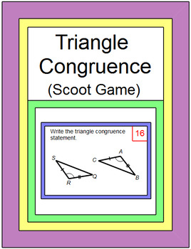 TRIANGLES: CONGRUENT TRIANGLES SCOOT Game or Walk Around (24 problems)
