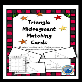 Triangle Midsegment Theorems Solve for X Matching Card Set